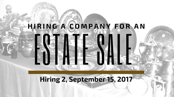 Hiring an Estate Sale Company Blog #2