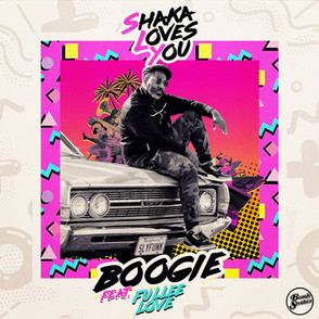 Shaka Loves You ft Fullee Love - Boogie
