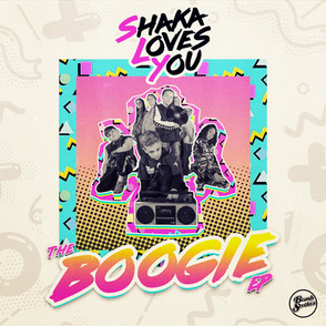 Shaka Loves You - Boogie EP