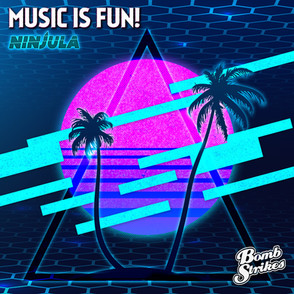 Ninjula - Music Is Fun
