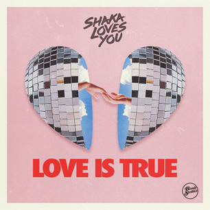 Shaka Loves You - Love is True