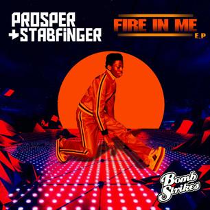 Prosper & Stabfinger - Fire In me EP