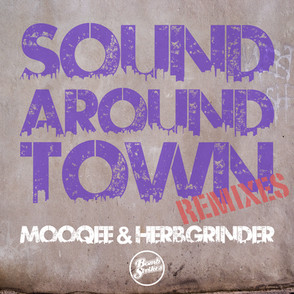 Mooqee & Herbgrinder - Sound Around Town Remixes