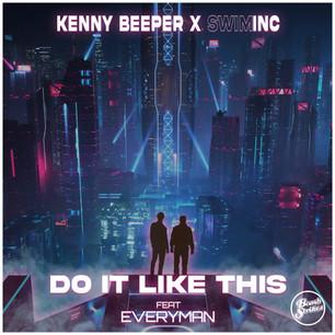 Kenny Beeper X SwimINC - Do It Like This ft. Everyman