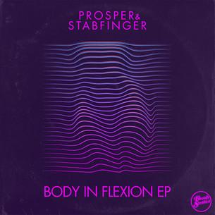 Prosper & Stabfinger - Body In Flexion EP