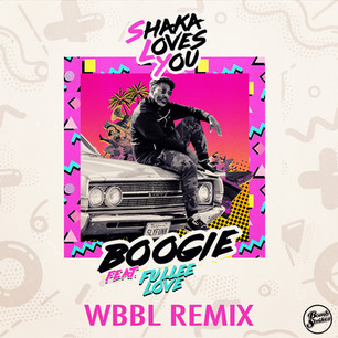 Shaka Loves You ft Fullee Love - Boogie (WBBL Remix)