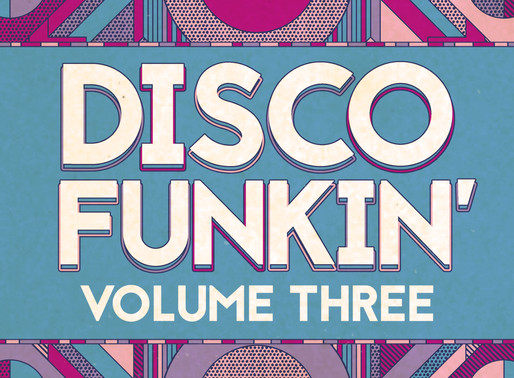 Out Now: Disco Funkin' Vol 3