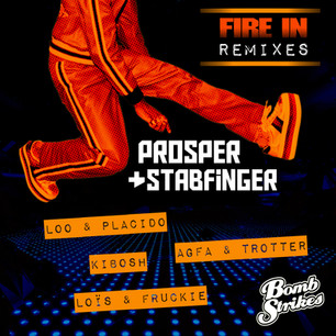 Prosper & Stabfinger - Fire In Remix EP