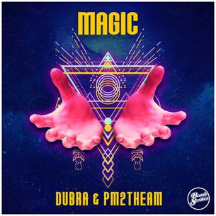 Dubra & PM2THEAM - Magic