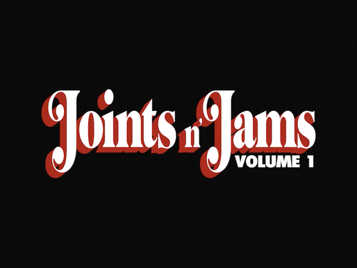 Out Now: Joints n' Jams Vol. 1