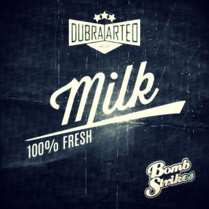 Dubra & Arteo - Milk EP