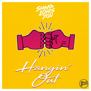 Shaka Loves You - Hangin' Out