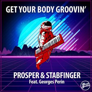 Prosper & Stabfinger - get Your Body Groovin'