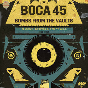 Boca 45: Bombs From The Vaults