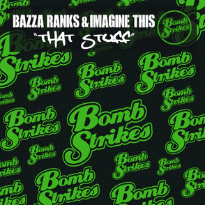 Bazza Ranks & Imagine This - That Stuff