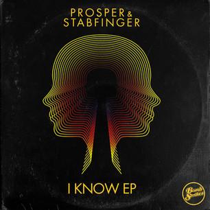 Prosper & Stabfinger - I Know EP
