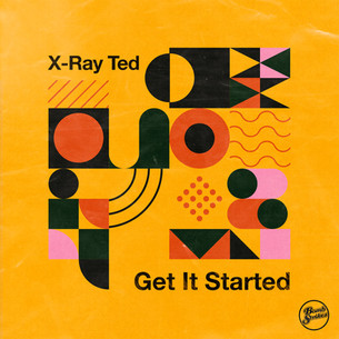 X-Ray Ted - Get It Started