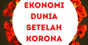 Membayangkan Ekonomi Dunia Setelah Korona