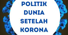Membayangkan Politik Dunia Setelah Korona