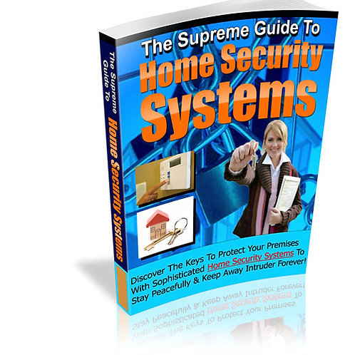 Supreme Guide to Home Security Systems