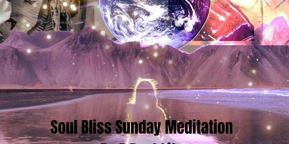 Soul bliss Sunday Meditation