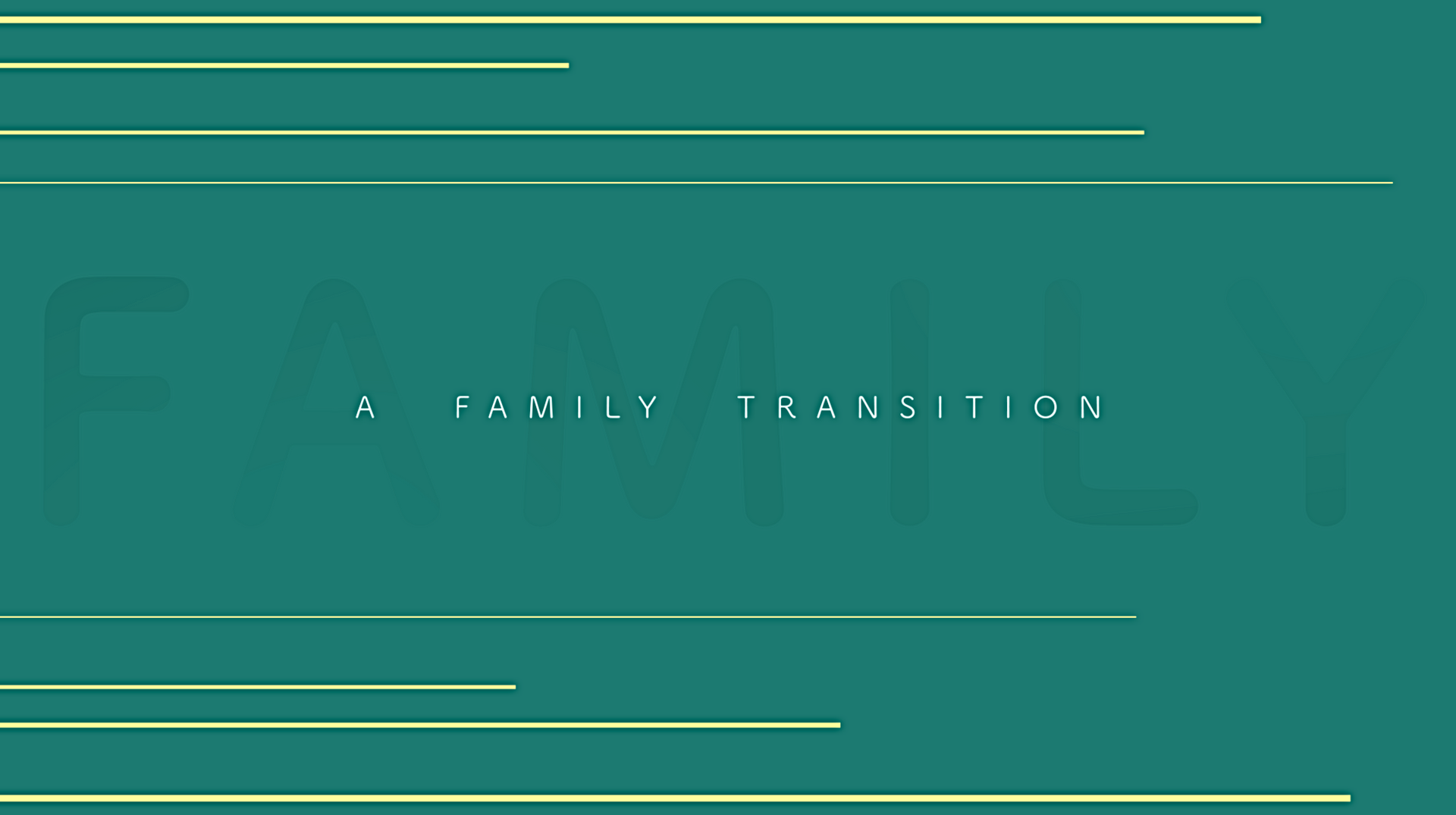 A Family Transition