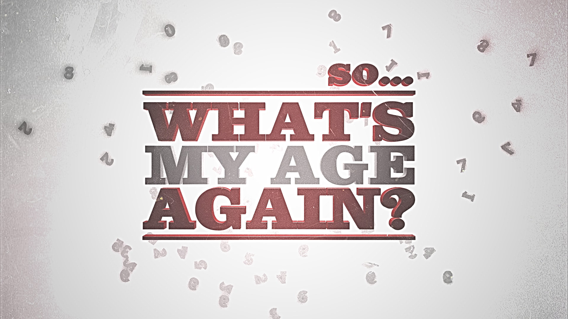 So... What's My Age Again?