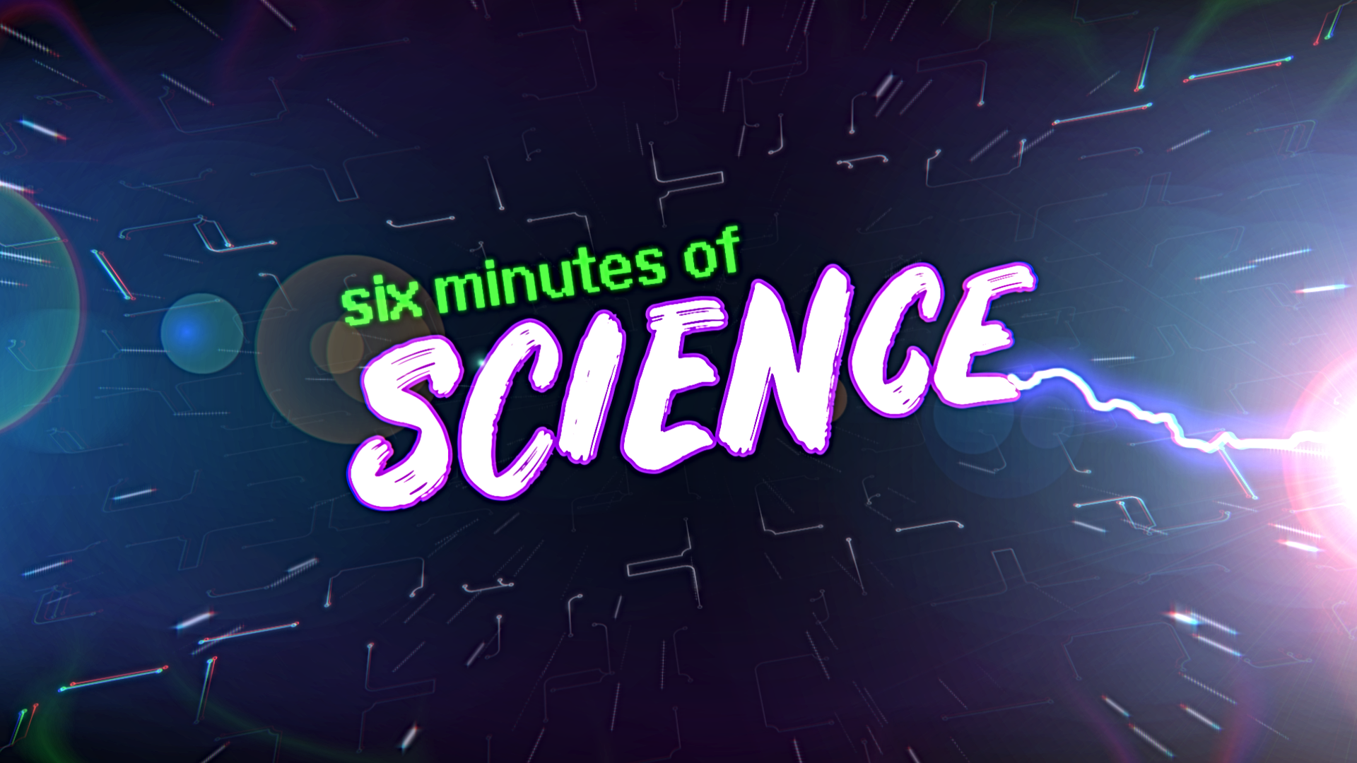 Six Minutes of Science : LINK COMING SOON