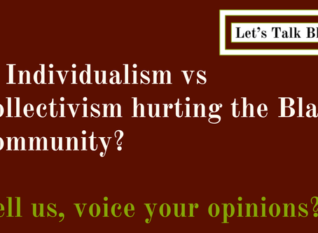 Is Individualism vs Collectivism hurting the Black Community?