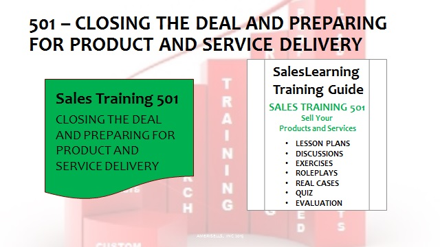 501 Closing The Deal and Preparing For Product and Service Delivery
