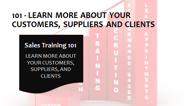 101 Learn More About Your Customers, Suppliers and Clients