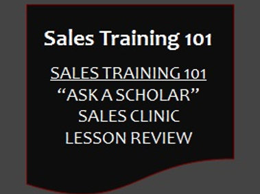 "Sales Training 101 - ""Ask A Scholar Clinic"""
