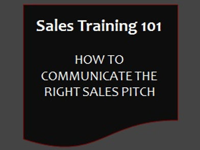 Sales Training 101 - Communicating The Right Pitch