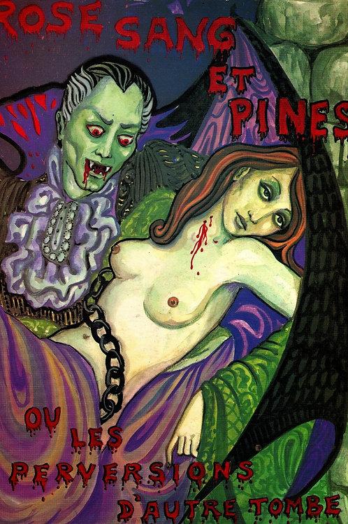 Roses, Sang et Pines (1973). Roman gothico-vampiro-porno ...