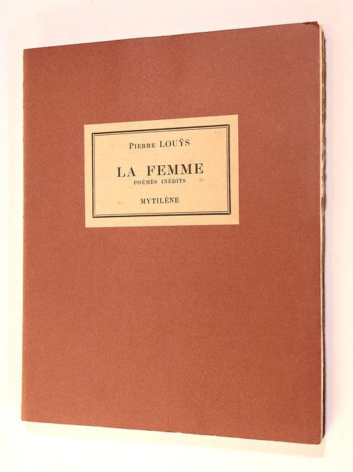 Pierre Louÿs. La Femme. 39 poèmes érotiques inédits avec 16 dessins de l'auteur.