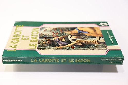 La carotte et le baton. Roman-Photos. 1977. Bel exemplaire.