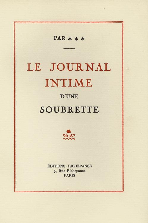 * * *. Le Journal intime d'une Soubrette. 1934. Très bon exemplaire. Rare.