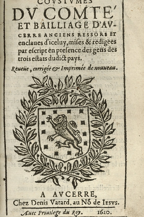 Christophe de Thou. Faye. Viole. Coutumes du Comté d'Auxerre (1620). Rare.