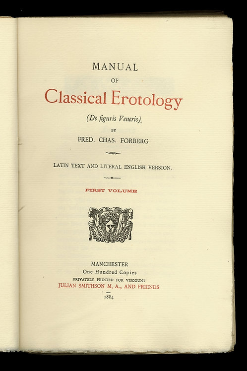Manual of Classical Erotology by Forberg (1895). Tirage à 100 exemplaires