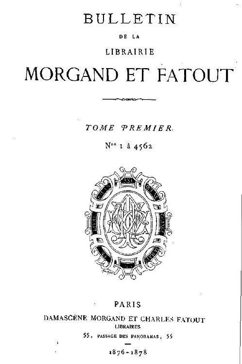 BULLETIN DE LA LIBRAIRIE D. MORGAND 1876-1904 (PDF)