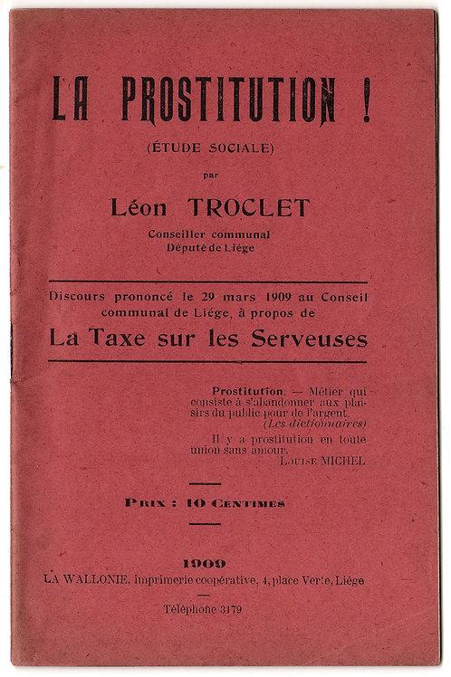 Léon Troclet. La Prostitution. Etude sociale (1909). La Taxe sur les Serveuses