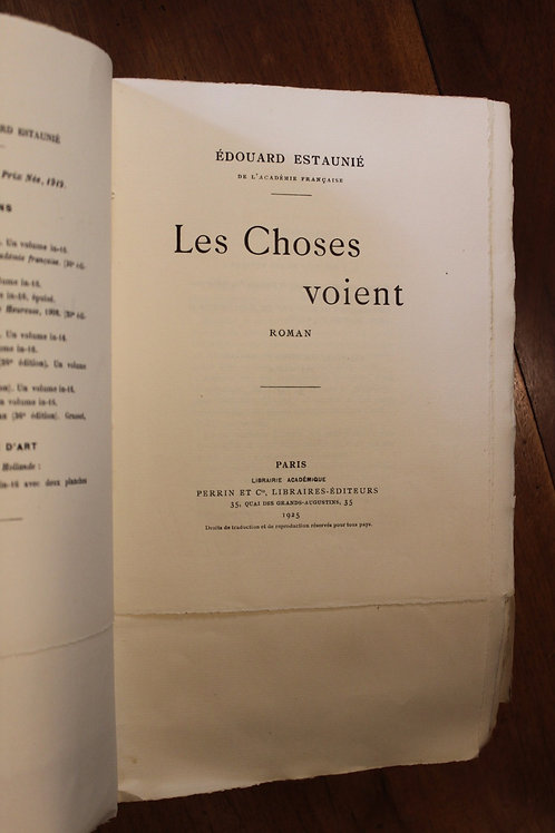 Edouard Estaunié. Les Choses voient (1925). 1 des 60 exemplaires sur Hollande.