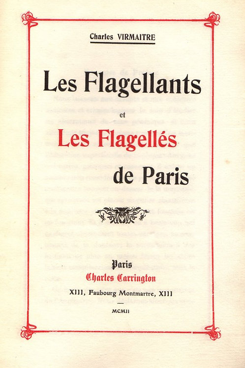 Charles Virmaitre. Les Flagellants et les Flagellés de Paris (Carrington, 1902).