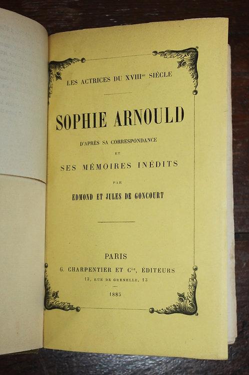 Sophie Arnould par Edmond de Goncourt (1885). Exemplaire avec envoi à O. Uzanne