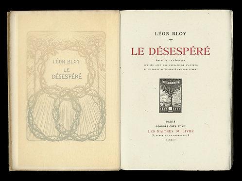 Léon Bloy. Le Désespéré (1913). Crès et Cie. Un des 8 ex. sur Chine. Rarissime