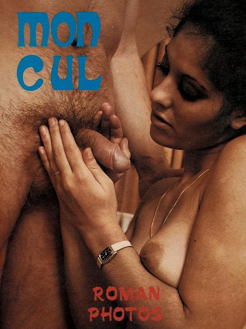 Mon cul (1975). Roman-photos érotique explicite. Bel exemplaire.