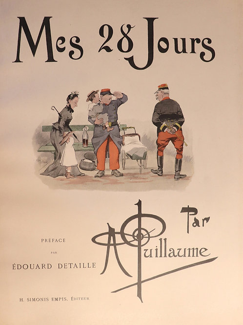 Albert Guillaume. Album militaire. Mes 28 jours. 1898. 1/25 ex. Japon. Rare.