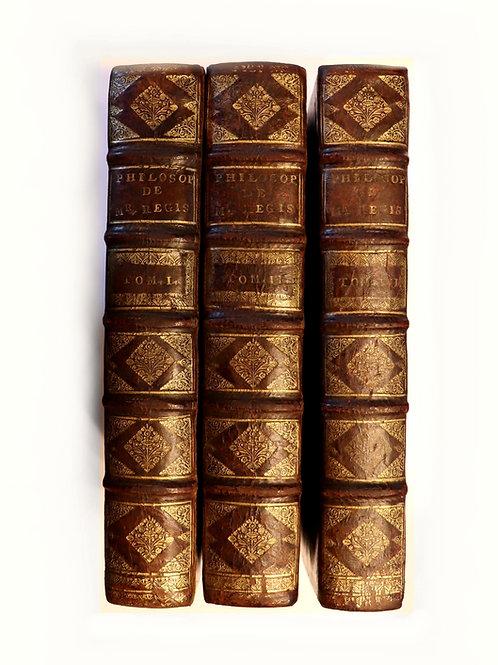Pierre-Sylvain Régis. Cours entier de philosophie (1691). Descartes. 3 vol. in-4