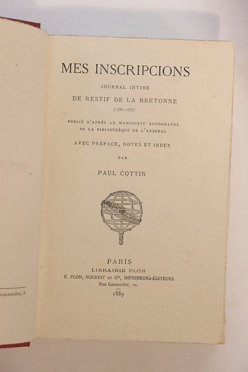 Rétif de la Bretonne. Paul Cottin. Mes Inscripcions. Journal. 1889. EO. Bel ex.