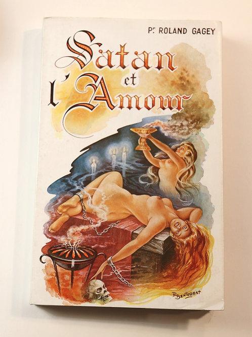 Roland Gagey. Satan et l'Amour (vers 1955). Edition originale. Bel exemplaire